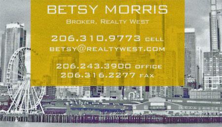 Betsy Morris Realtor  206-310-9773 Betsy@realtywest.com